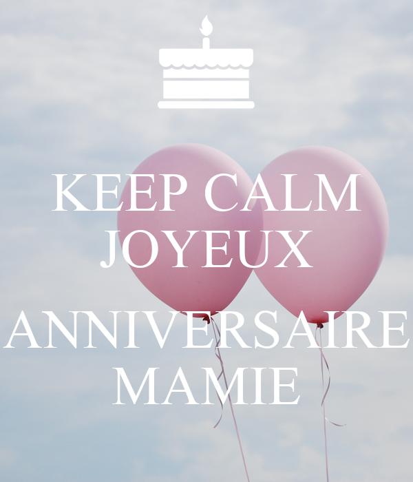 keep calm joyeux anniversaire mamie