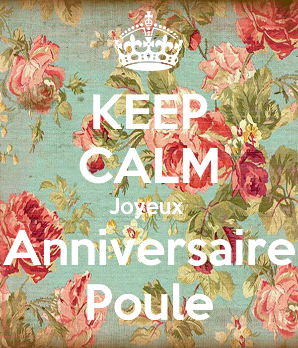 Keep Calm Joyeux Anniversaire Poule Poster Ursule Keep Calm O Matic