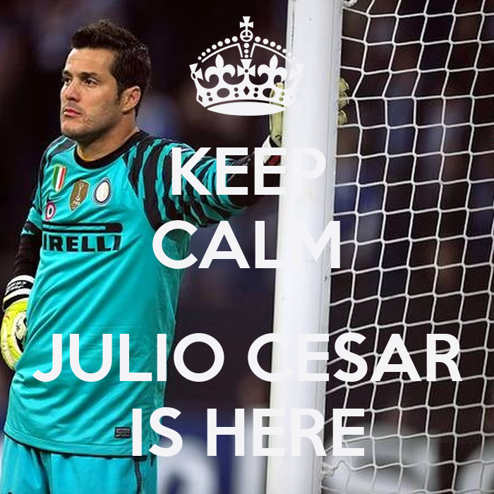KEEP CALM JULIO CESAR IS HERE - KEEP CALM AND CARRY ON ...