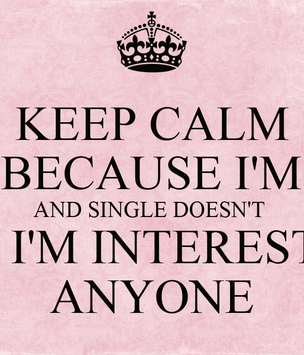 Single doesnt mean im looking for somebody