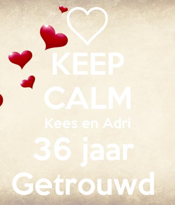 36 jaar getrouwd KEEP CALM Kees en Adri 36 jaar Getrouwd Poster | Joyce | Keep Calm  36 jaar getrouwd