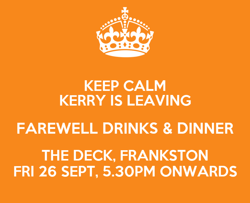 Keep Calm Kerry Is Leaving Farewell Drinks Amp Dinner The