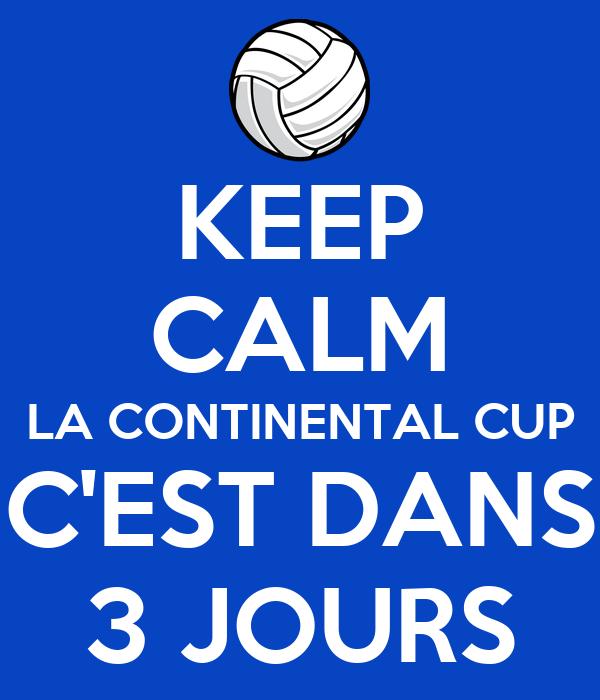 Keep calm la continental cup c 39 est dans 3 jours poster for Dans 3 jours