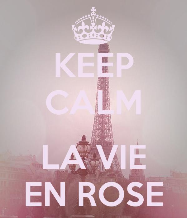 keep calm la vie en rose poster jmk keep calm o matic. Black Bedroom Furniture Sets. Home Design Ideas