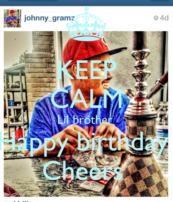 KEEP CALM Lil Brother Happy Birthday Cheers Poster