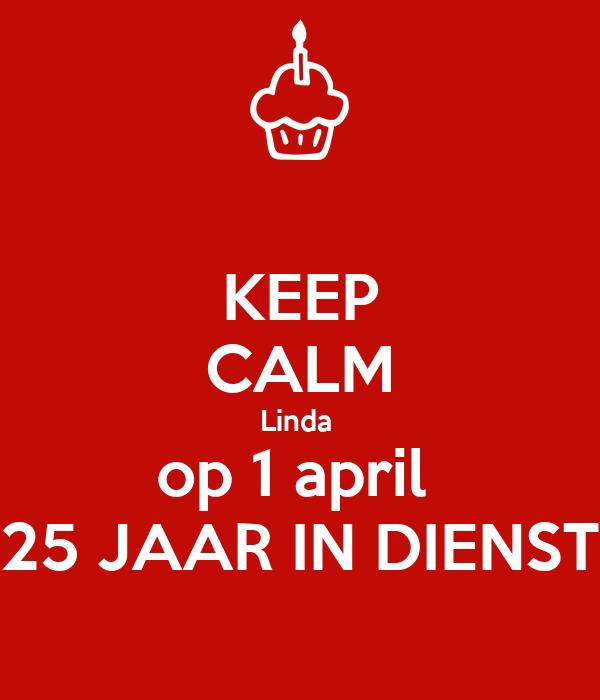 keep calm linda op 1 april 25 jaar in dienst poster | patricia