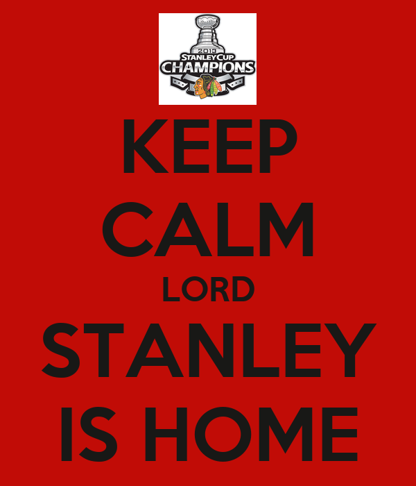 Keep calm lord stanley is home poster cheri elana keep for Stanley home design software free download