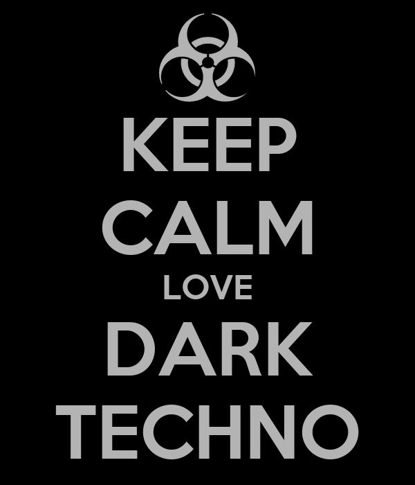 KEEP CALM LOVE DARK TECHNO Poster | KRISTOF T | Keep Calm-o