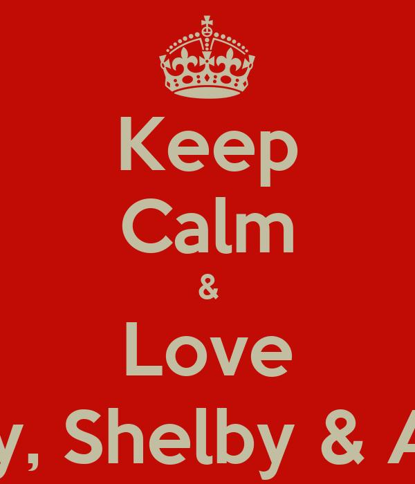 Keep Calm Love Gaby Shelby Alma Poster Stephanie Keep Calm