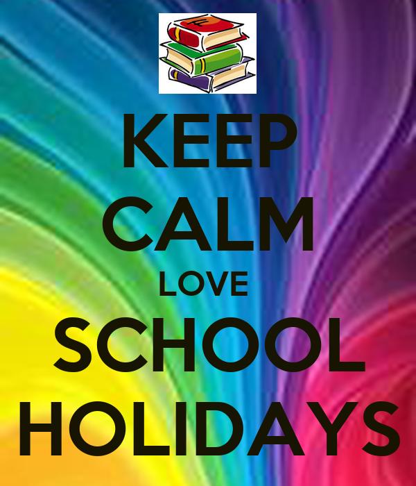 keep calm love school holidays poster jusnoor keep