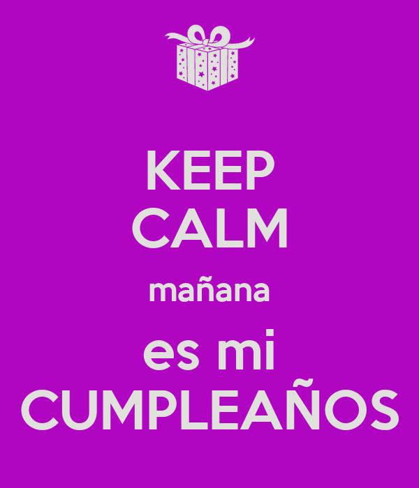 Resultado de imagen para keep calm mañana es mi cumpleaños