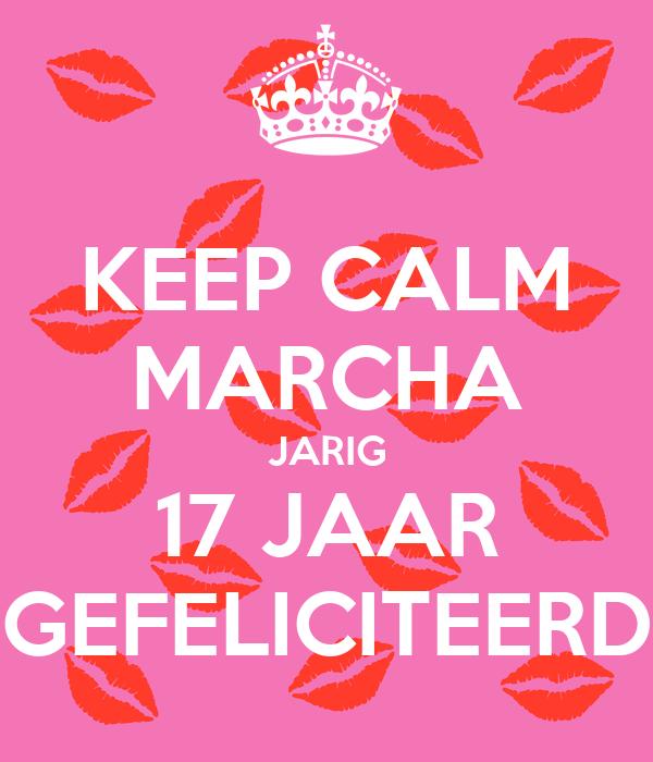 jarig 17 KEEP CALM MARCHA JARIG 17 JAAR GEFELICITEERD Poster | siska | Keep  jarig 17