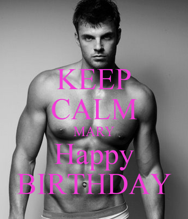 KEEP CALM MARY Happy BIRTHDAY - KEEP CALM AND CARRY ON Image Generator: keepcalm-o-matic.co.uk/p/keep-calm-mary-happy-birthday