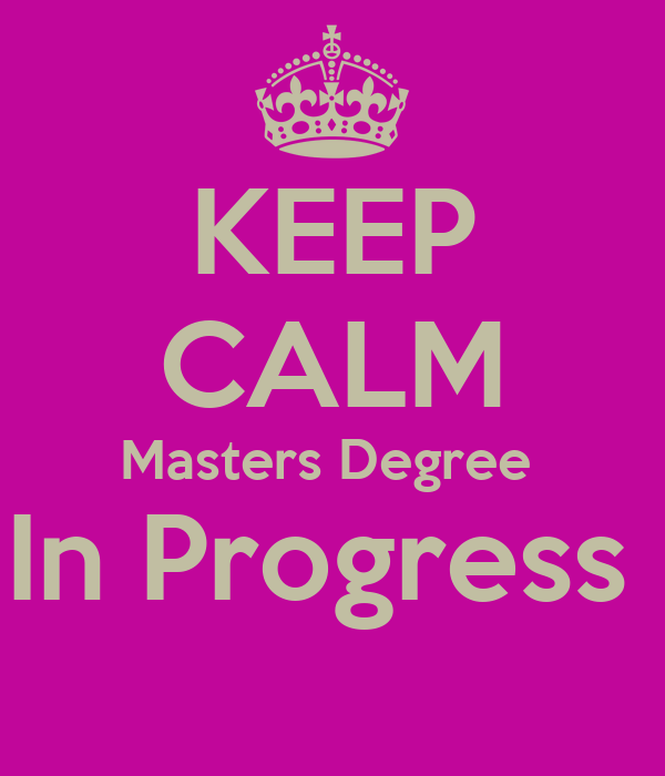 Keep Calm Masters Degree In Progress Poster  Angelia. Mortgage With Credit Card Debt. Free Checking Account With Free Checks. Excel Career Training School My School Net. Harold Washington College Admissions. Accredited Online Universities In Canada. Laptop Insurance For Students. Social Media Metrics Dashboard. Speed Test Verizon Com Cramping In My Stomach