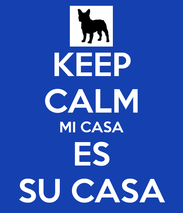 keep calm mi casa es su casa poster d keep calm o matic. Black Bedroom Furniture Sets. Home Design Ideas