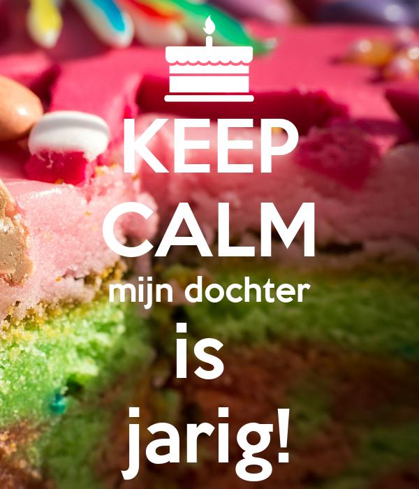 Top KEEP CALM mijn dochter is jarig! Poster | Pam | Keep Calm-o-Matic #XY48