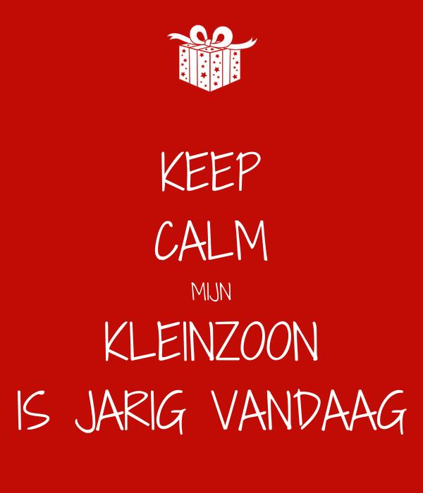kleinzoon jarig KEEP CALM MIJN KLEINZOON IS JARIG VANDAAG Poster | IK | Keep Calm  kleinzoon jarig