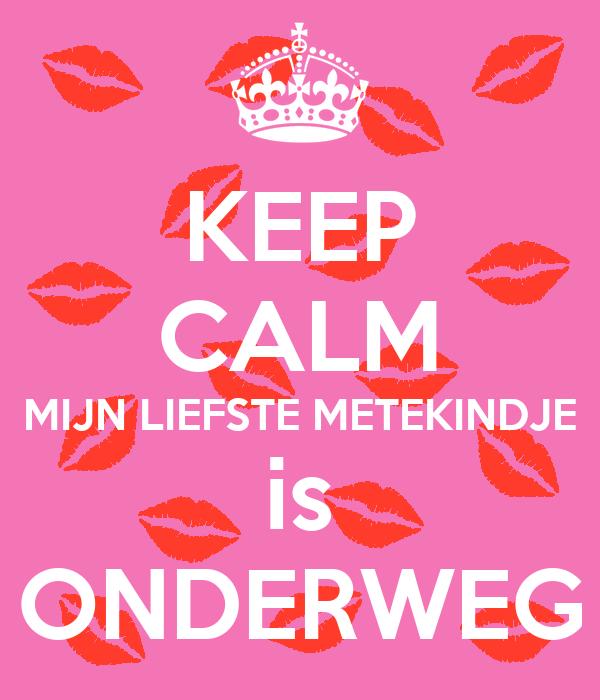 Beste KEEP CALM MIJN LIEFSTE METEKINDJE is ONDERWEG Poster | Linde CA-22