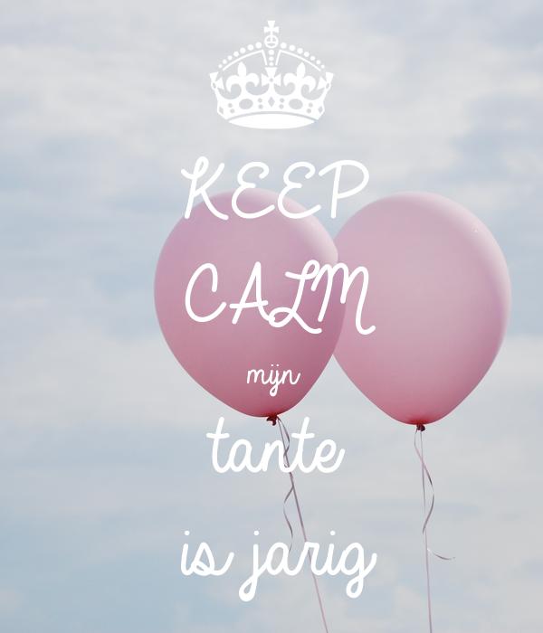 Keep Calm Mijn Tante Is Jarig Poster Wenke Keep Calm O Matic