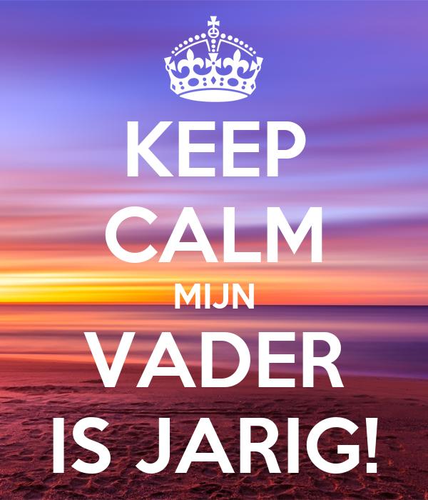 Keep Calm Mijn Vader Is Jarig Poster Natascha Keep Calm O Matic