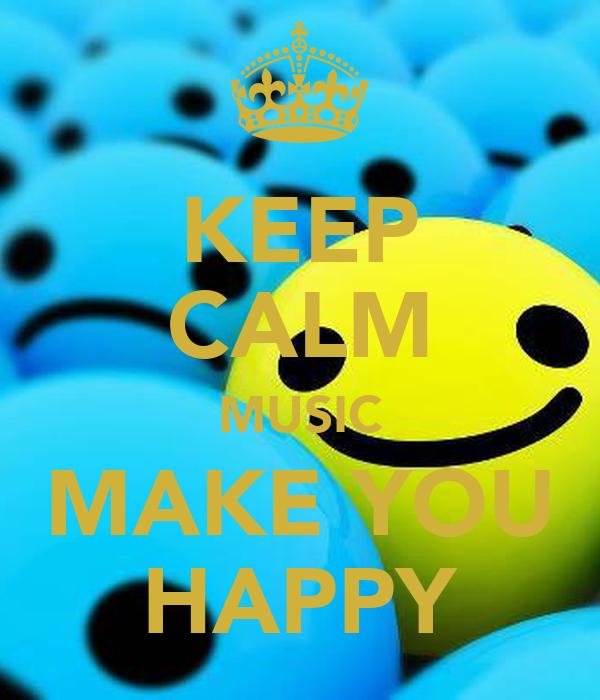 Calm Happy Music Keep Calm Music Make You Happy