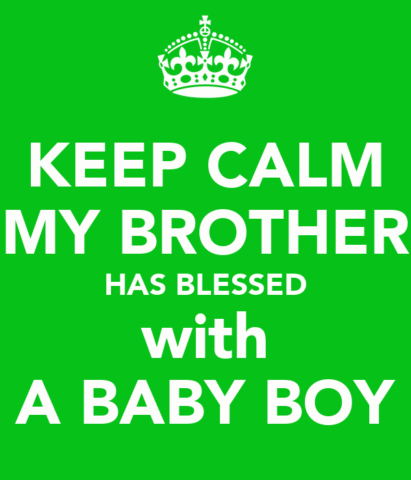 My Brother Blessed With Baby Boy Quotes