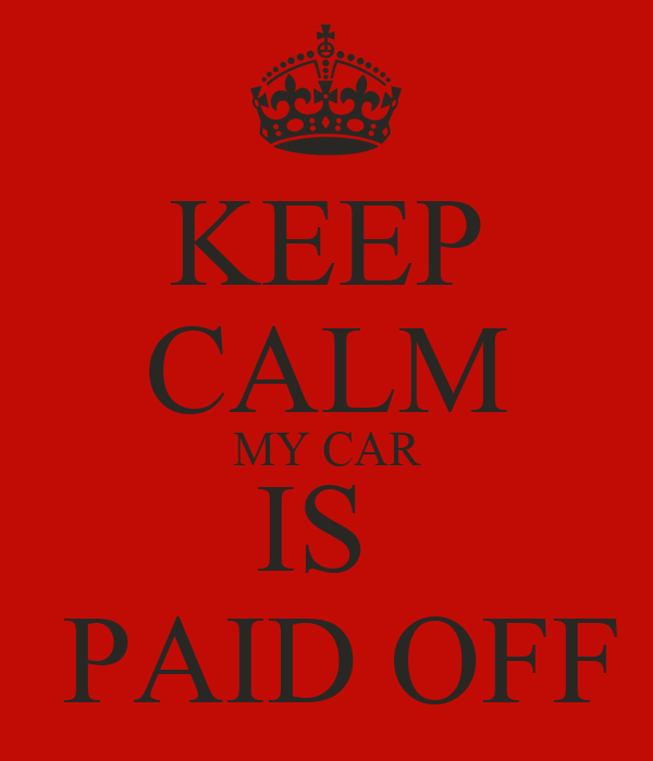 keep calm my car is paid off poster ocd music keep calm o matic. Black Bedroom Furniture Sets. Home Design Ideas