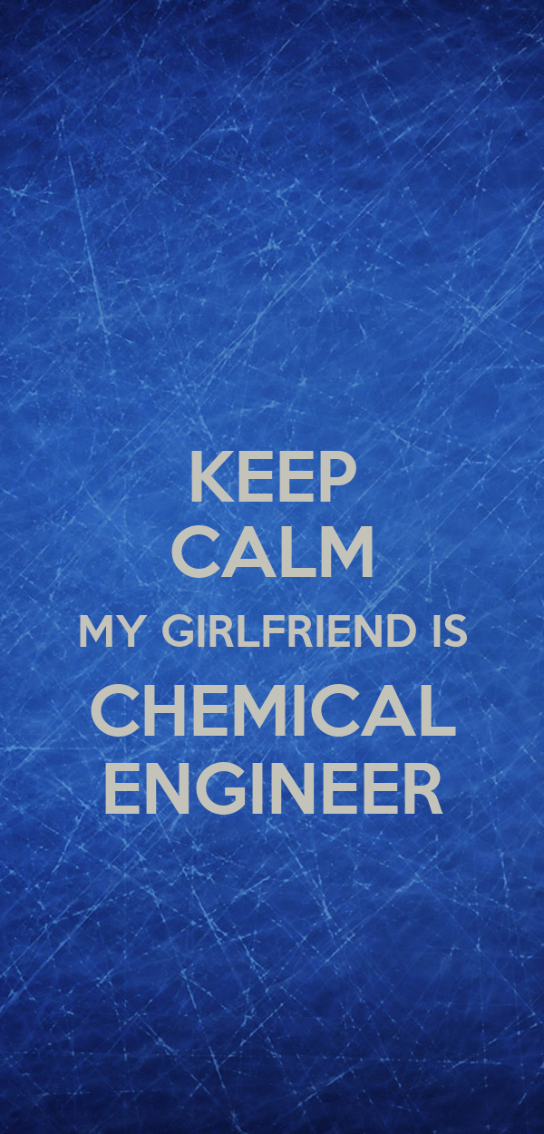 why to be a chemical engineer Society needs engineers that can and will change the world meeting today's growing global demands, coupled with safeguarding our environment is what really intrigues me.