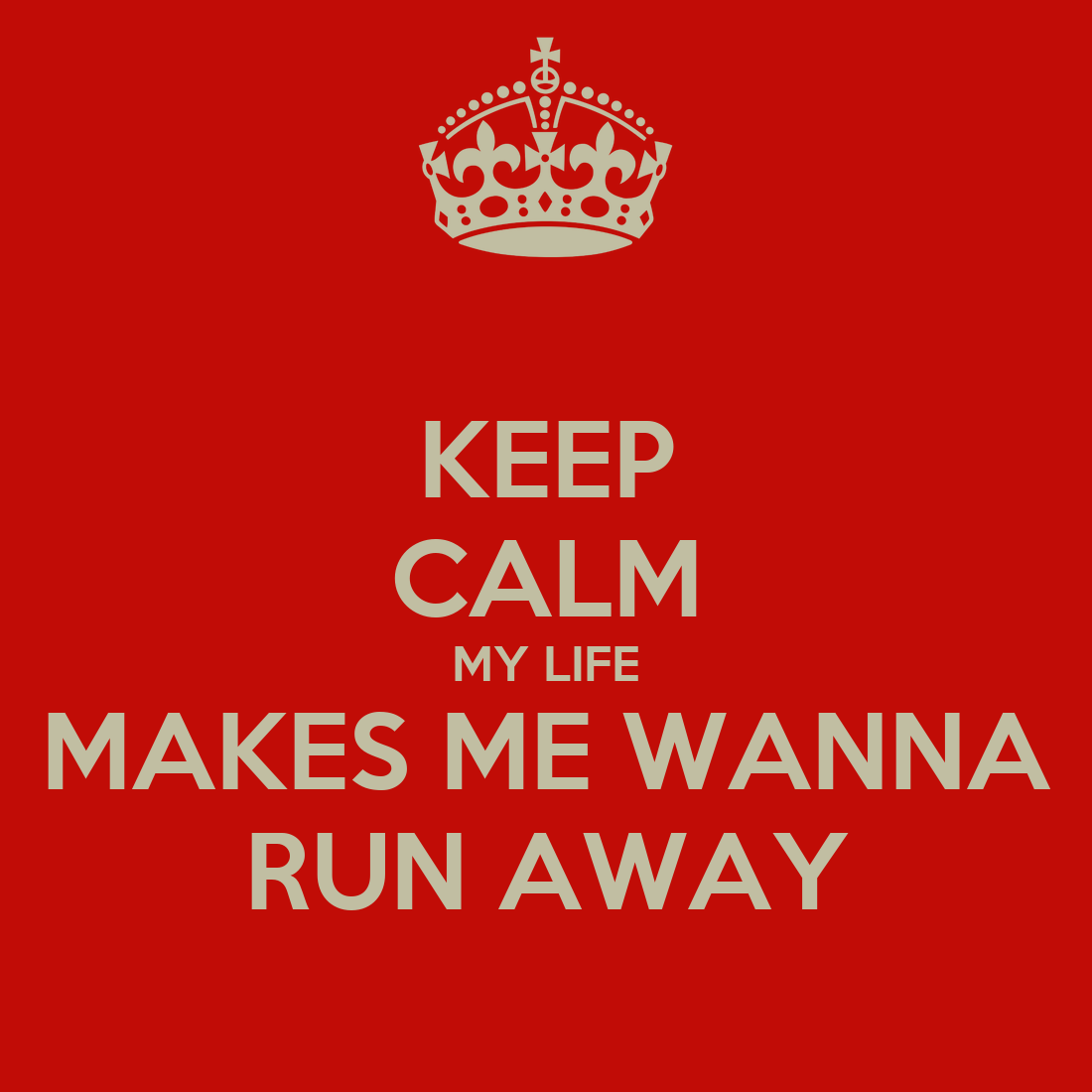 how to run away from life