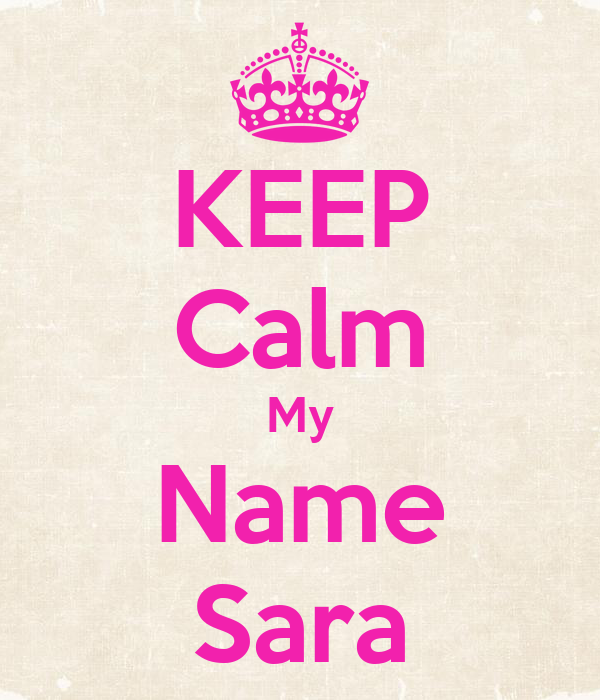 KEEP Calm My Name Sara Poster | Sara | Keep Calm-o-Matic