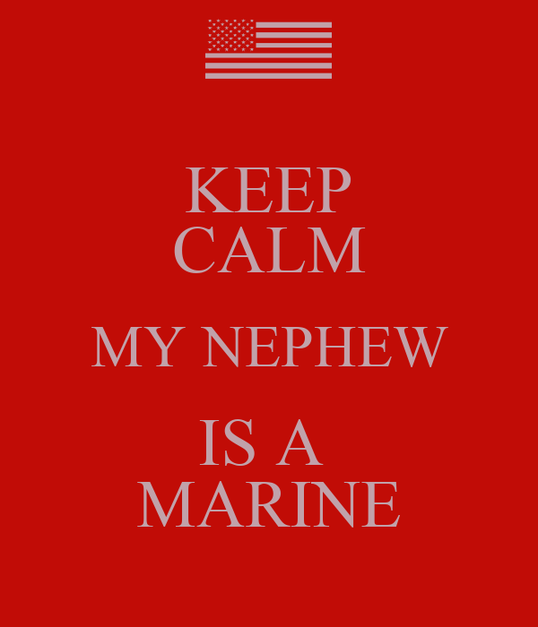 KEEP CALM MY NEPHEW IS A MARINE Poster | Pam | Keep Calm-o ...