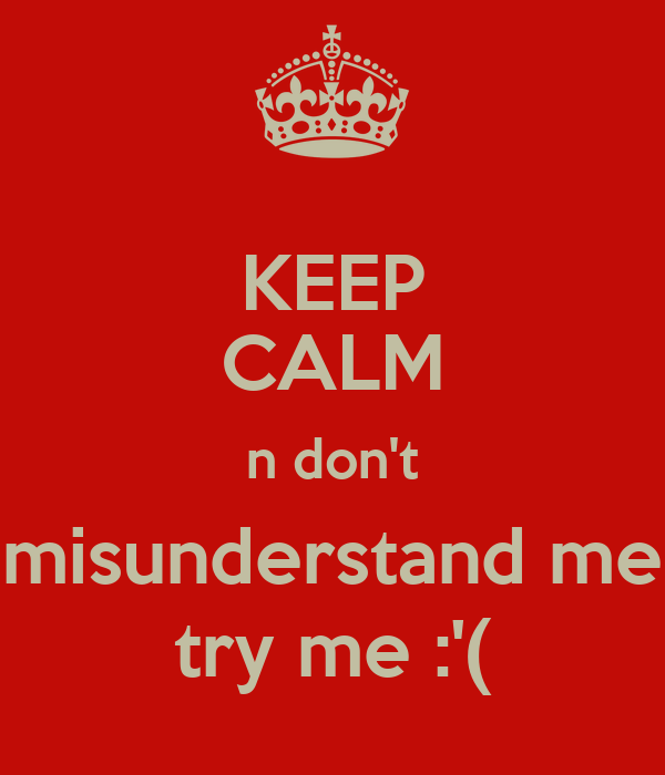 Image result for dont misunderstand me