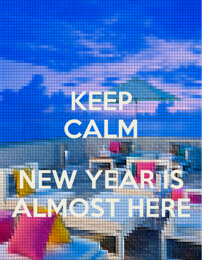 Keep Calm New Year Is Almost Here Poster
