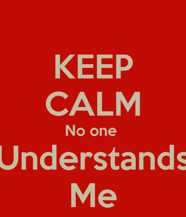 keep calm no one understands me poster paradise keep calm o matic