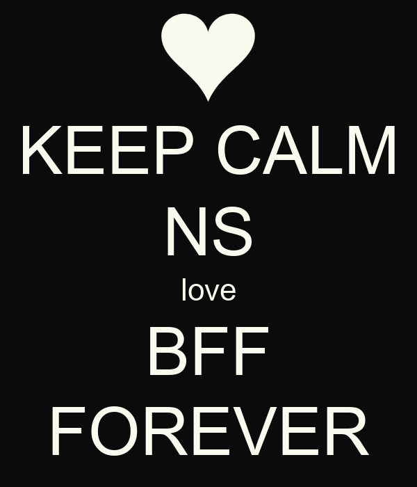 Keep Calm Ns Love Bff Forever Poster Shan Keep Calm O Matic