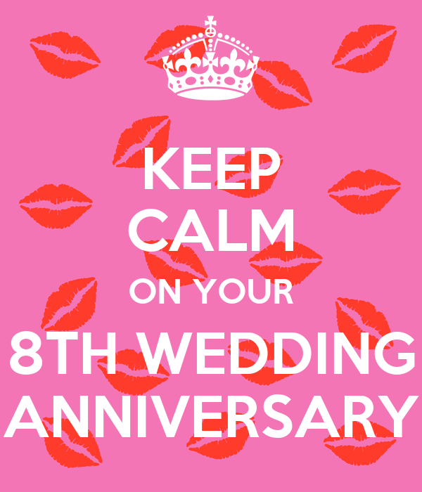 keep calm on your 8th wedding anniversary poster hollie keep