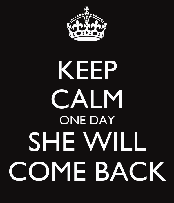 will she ever come back