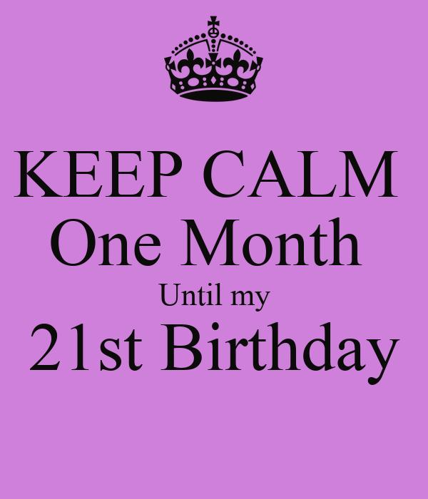 keep calm one month until my 21st birthday poster adrienne keep