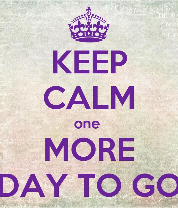 Image result for one more day to go images