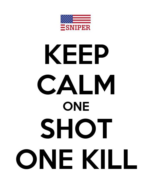 Keep calm one shot one kill poster alex keep calm o matic