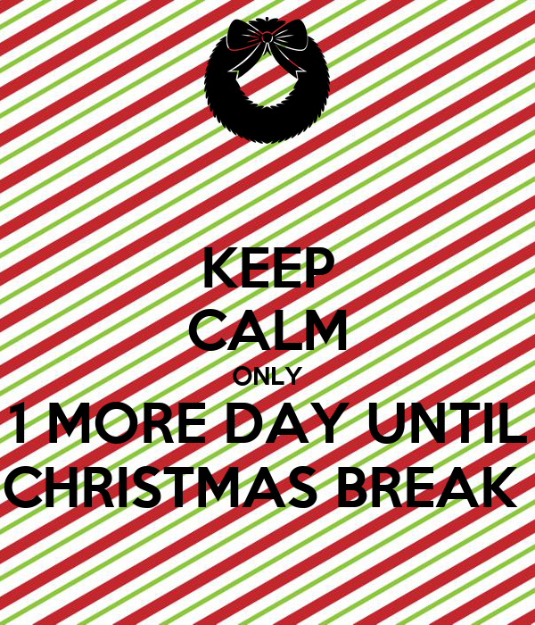 DAY UNTIL CHRISTMAS BREAK Poster
