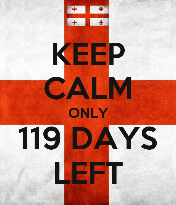 KEEP CALM ONLY 119 DAYS LEFT