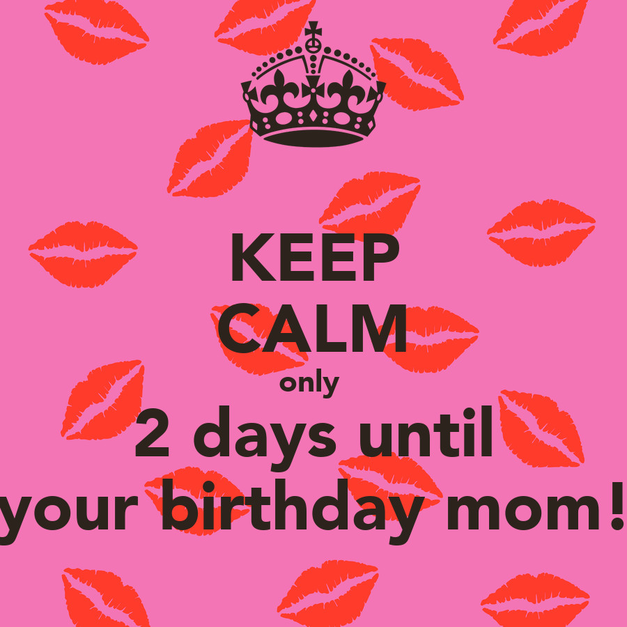 2 Days Till Your Birthday 2 Days Until Your Birthday