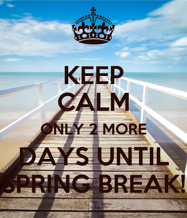KEEP CALM ONLY 2 MORE DAYS UNTIL - 547.3KB
