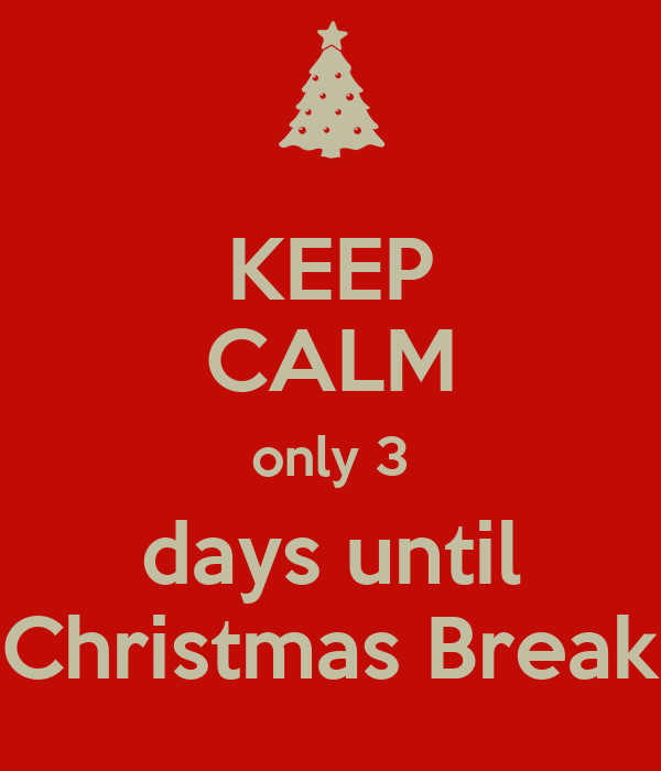 3 days until Christmas Break Poster