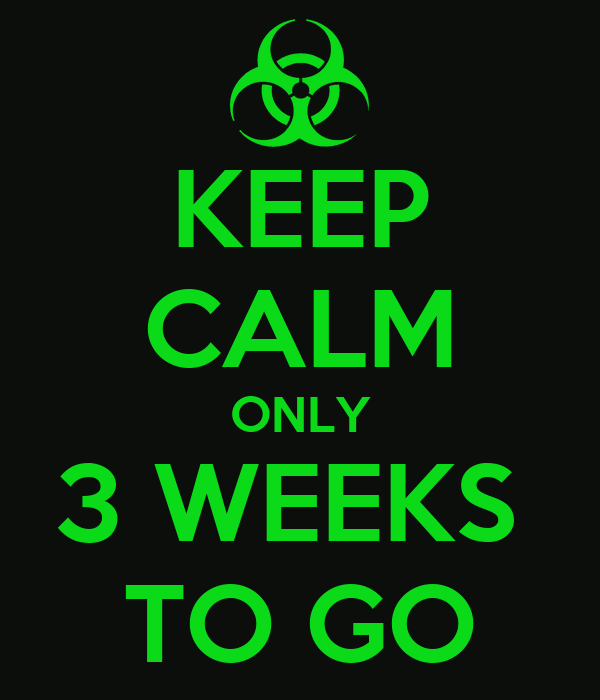 keep-calm-only-3-weeks-to-go.png