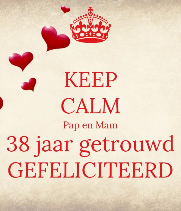 38 jaar getrouwd KEEP CALM Pap en Mam 38 jaar getrouwd GEFELICITEERD Poster | Aarti  38 jaar getrouwd