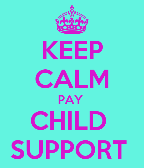 KEEP CALM PAY CHILD SUPPORT Poster