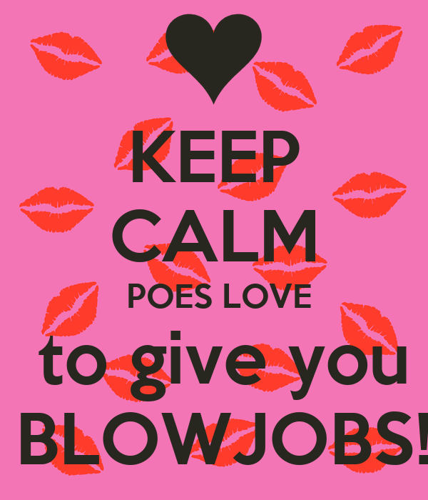 I love to give blowjobs
