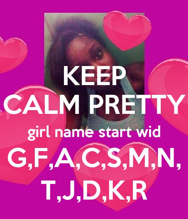 KEEP CALM PRETTY Girl Name Start Wid GFACS